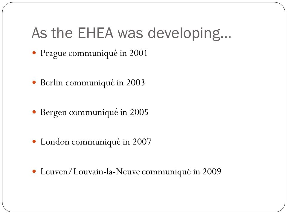 As the EHEA was developing...