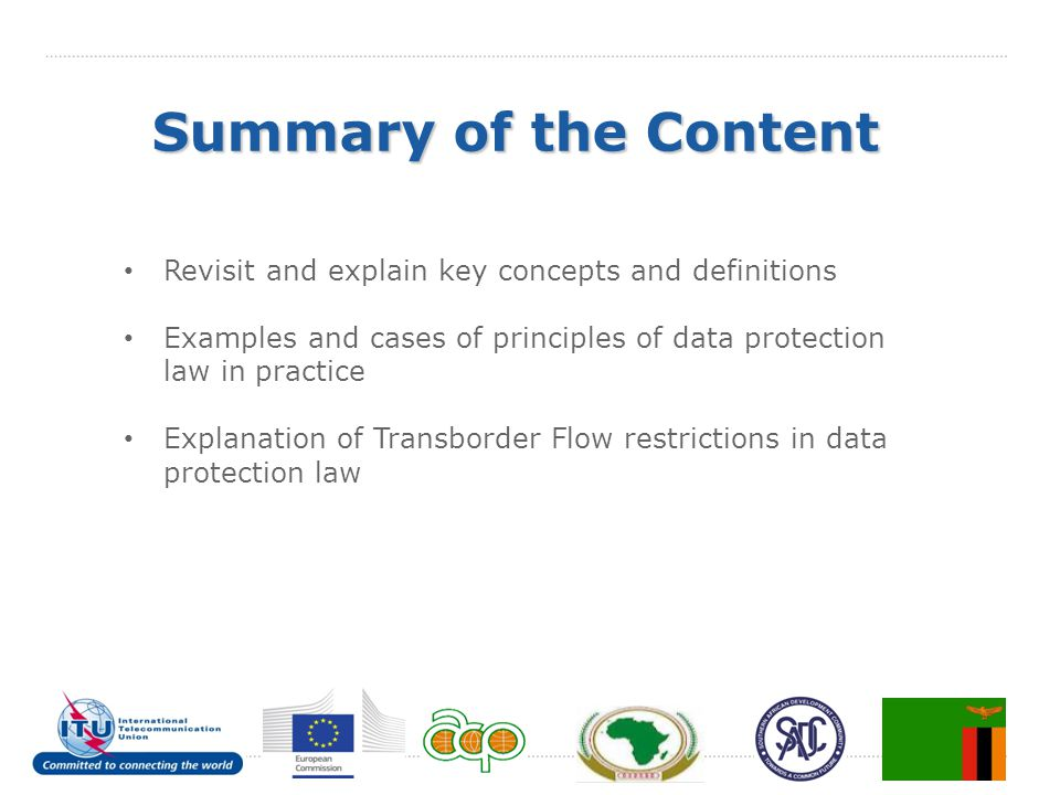Summary of the Content Revisit and explain key concepts and definitions Examples and cases of principles of data protection law in practice Explanatio