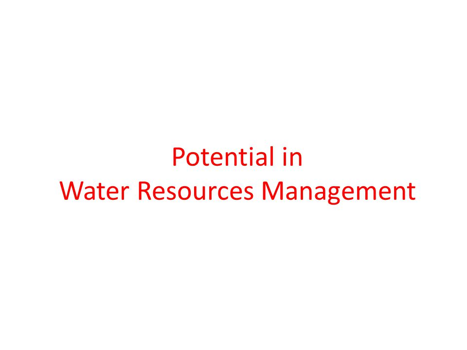 Potential in Water Resources Management