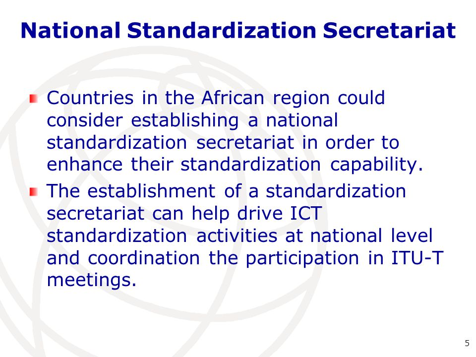 National Standardization Secretariat Countries that expressed an interest to consider the establishment of a national standardization secretariat are: Morocco, Uganda, Ghana and Sudan.
