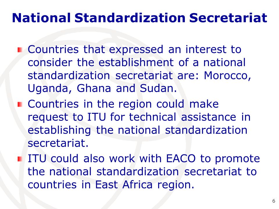 National Standardization Secretariat Countries that expressed an interest to consider the establishment of a national standardization secretariat are: