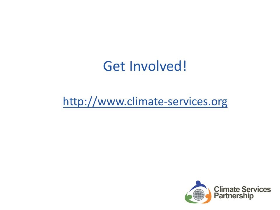 Get Involved! http://www.climate-services.org