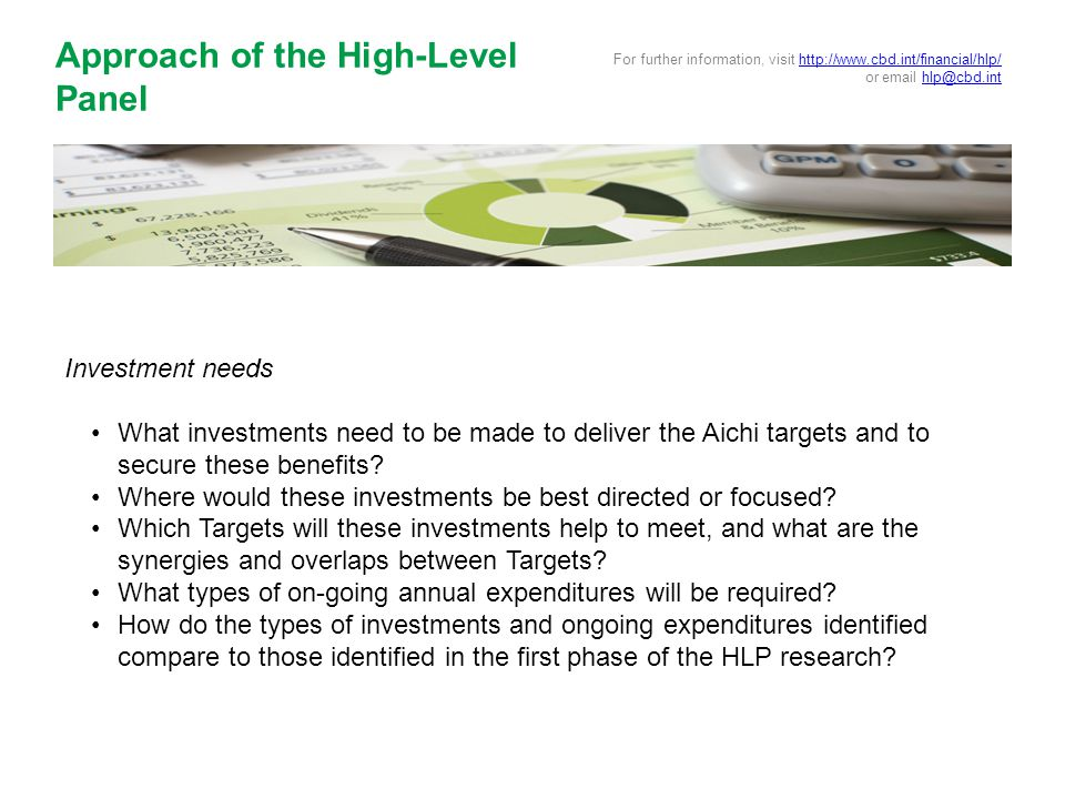 Investment needs What investments need to be made to deliver the Aichi targets and to secure these benefits.