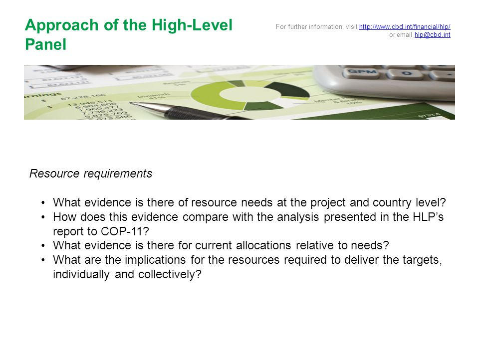Resource requirements What evidence is there of resource needs at the project and country level.