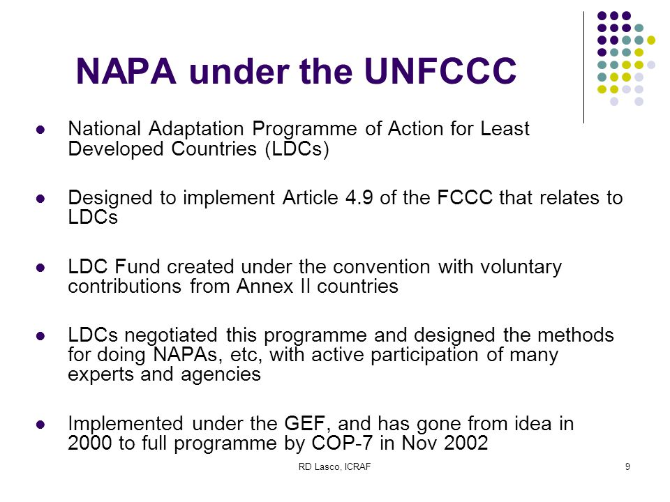 RD Lasco, ICRAF10 Enter the NAPA Idea and PRIVA In summary, we believe you can identify (some) major needs for adaptation by an informed interaction with stakeholders in relation to their experience and livelihoods For a given region, we can identify major climate hazards and threats (qualitatively if data insufficient) Then for major sectors or systems important for livelihoods (or other metric), we can characterize impact potential