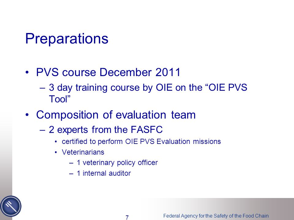 "Federal Agency for the Safety of the Food Chain Preparations PVS course December 2011 –3 day training course by OIE on the ""OIE PVS Tool"" Composition"