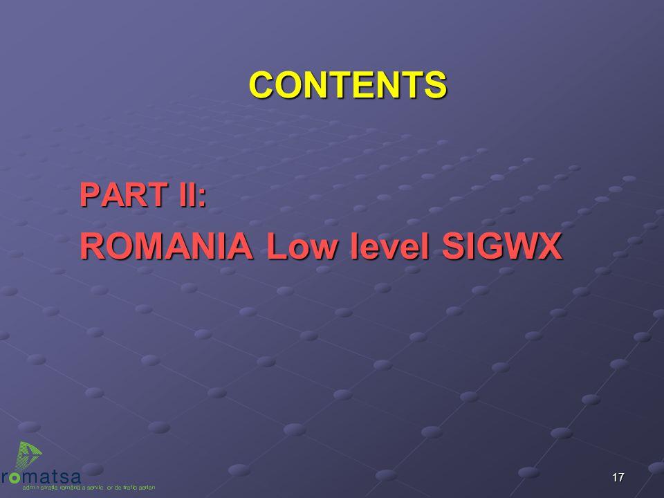 17 CONTENTS PART II: PART II: ROMANIA Low level SIGWX