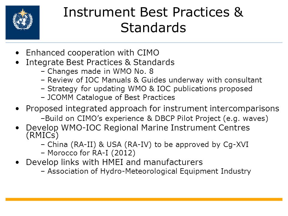 Instrument Best Practices & Standards Enhanced cooperation with CIMO Integrate Best Practices & Standards – Changes made in WMO No.