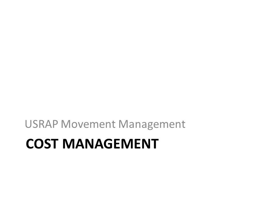 COST MANAGEMENT USRAP Movement Management