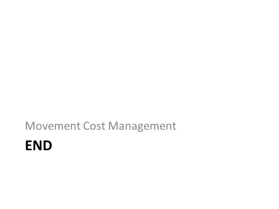 END Movement Cost Management