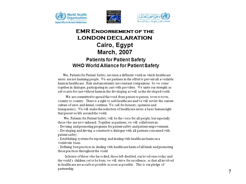 7 We, Patients for Patient Safety, envision a different world in which healthcare errors are not harming people. We are partners in the effort to prev