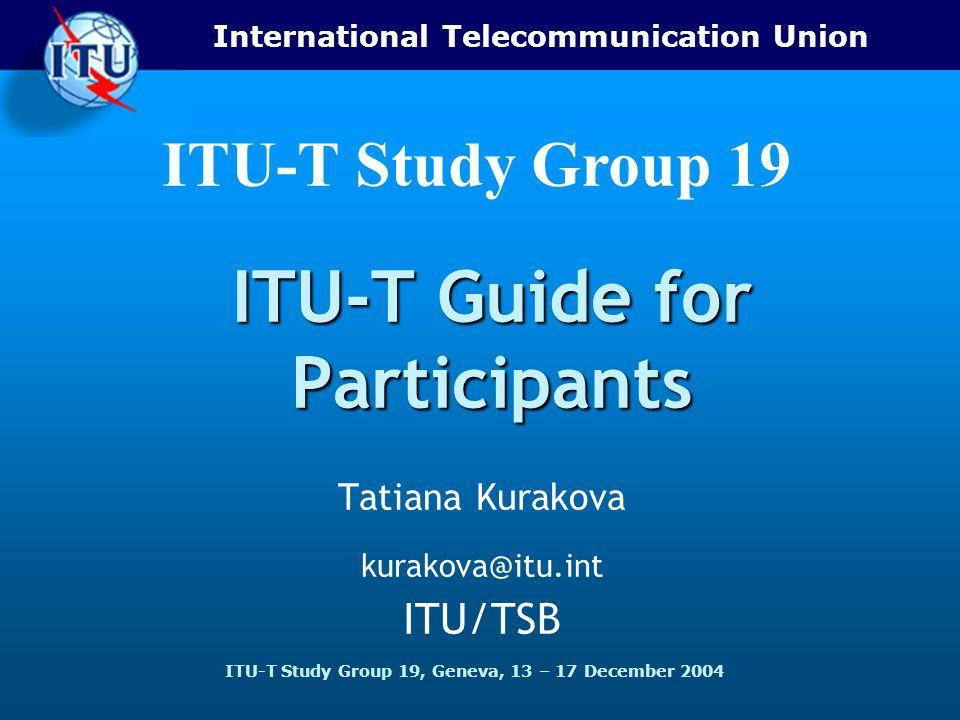 ITU-T Study Group 19 Study Group 2 Dec 04 ITU-T Study Group 19, Geneva, 13 -17 December 2004 Contents Slide 4.