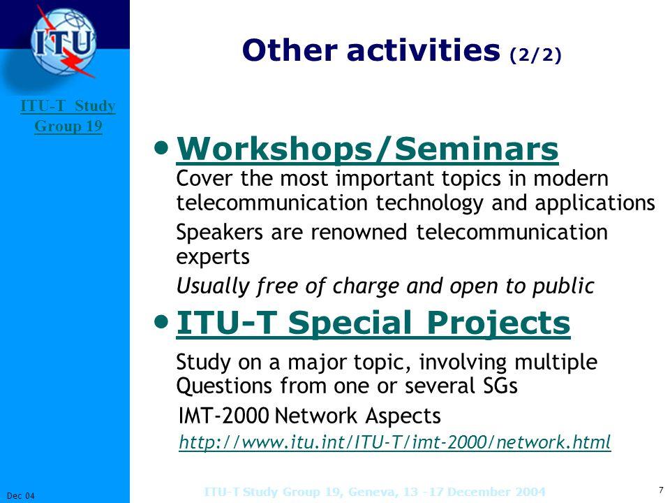 ITU-T Study Group 19 Study Group 8 Dec 04 ITU-T Study Group 19, Geneva, 13 -17 December 2004 Chairmen's Page Management team Chairman: Mr.