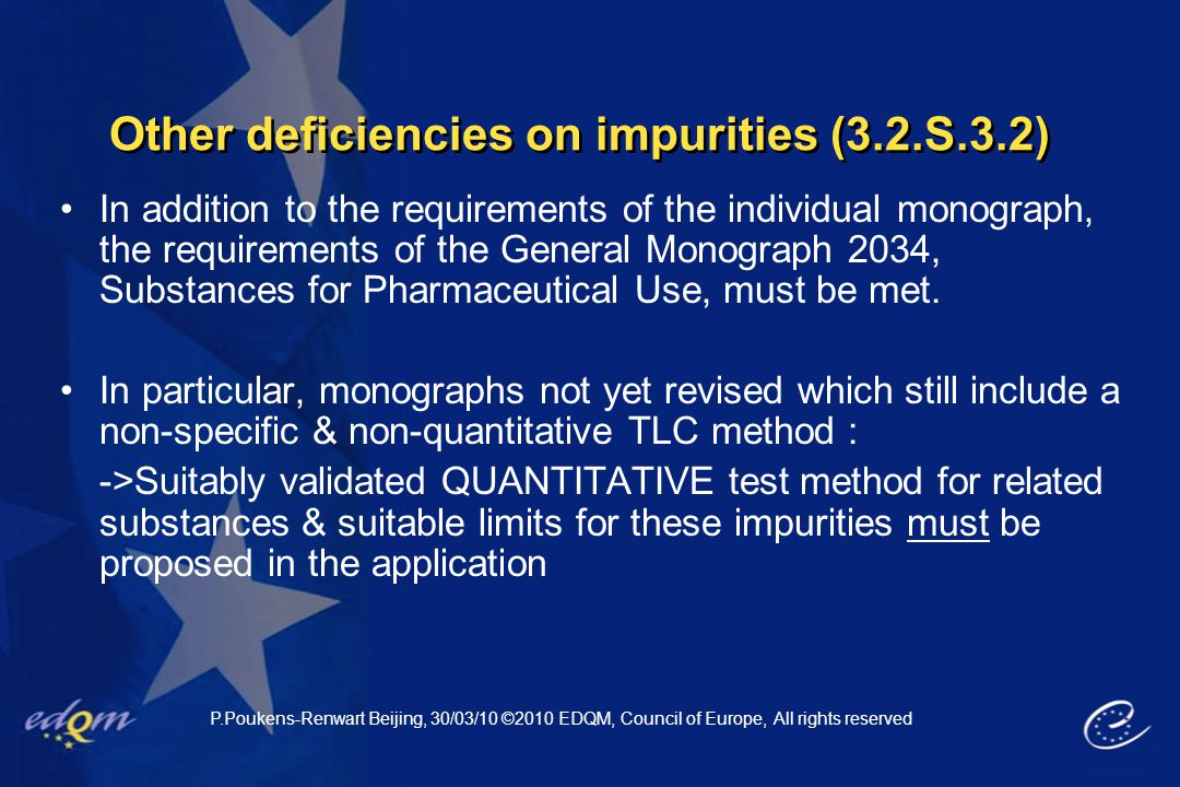 Other deficiencies on impurities (3.2.S.3.2) In addition to the requirements of the individual monograph, the requirements of the General Monograph 20