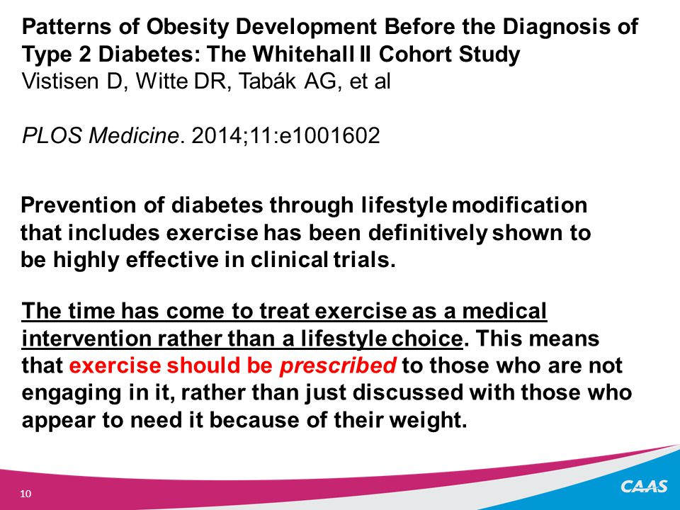 10 The time has come to treat exercise as a medical intervention rather than a lifestyle choice.