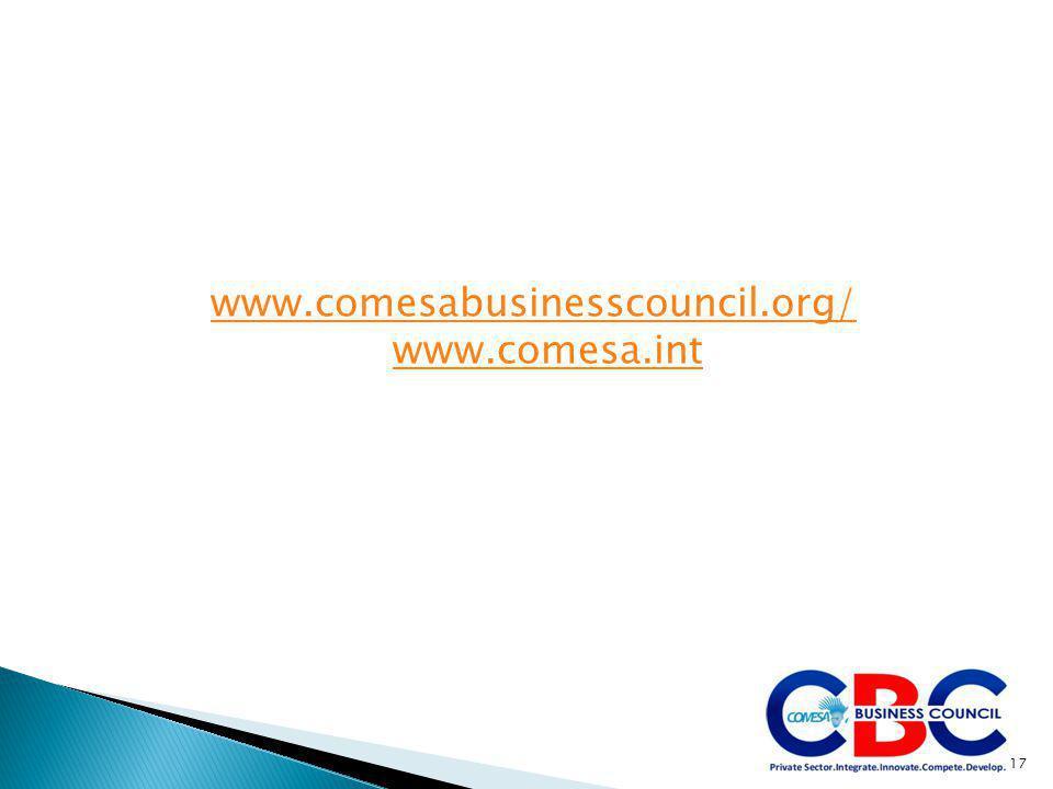 www.comesabusinesscouncil.org/ www.comesa.int 17