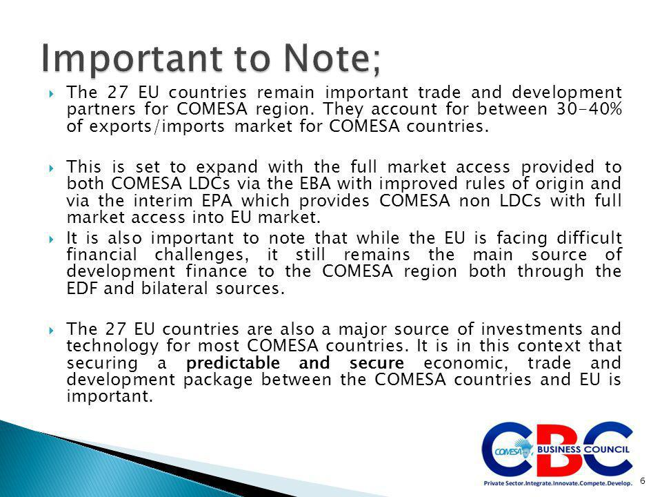  The 27 EU countries remain important trade and development partners for COMESA region.