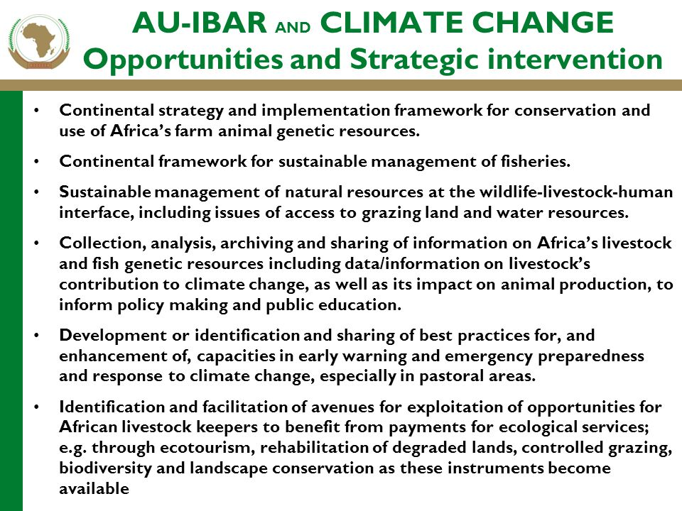 AU-IBAR AND CLIMATE CHANGE Opportunities and Strategic intervention Continental strategy and implementation framework for conservation and use of Afri