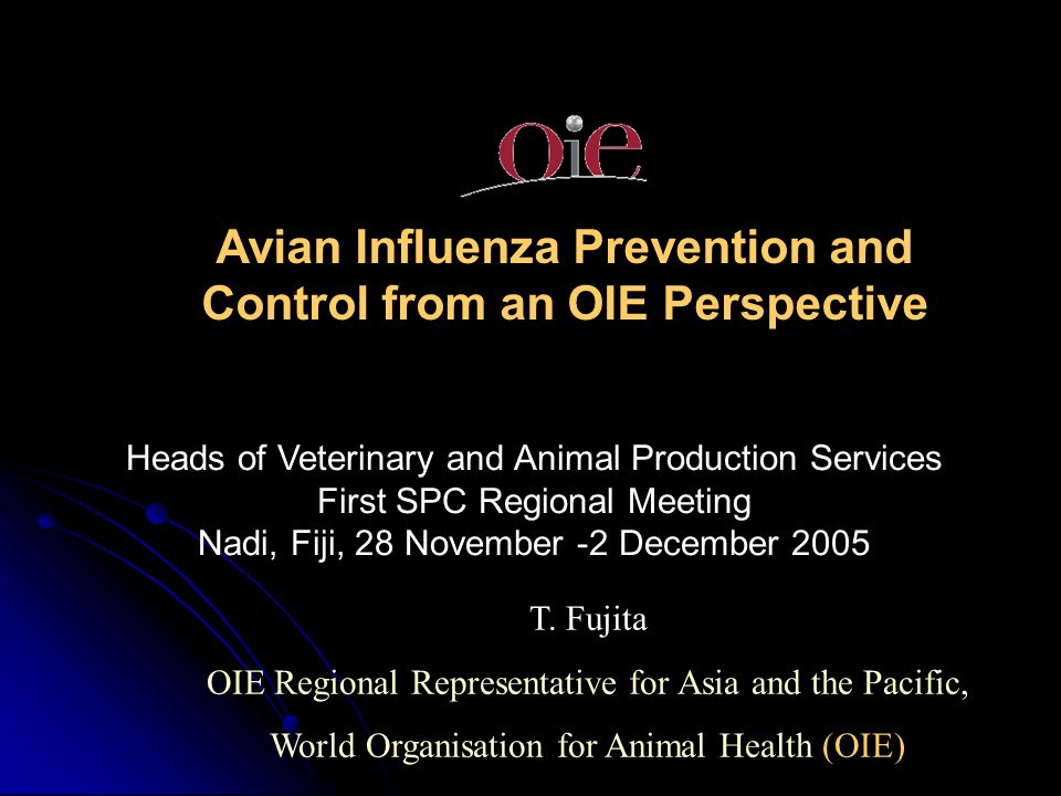 Avian Influenza Prevention and Control from an OIE Perspective T.