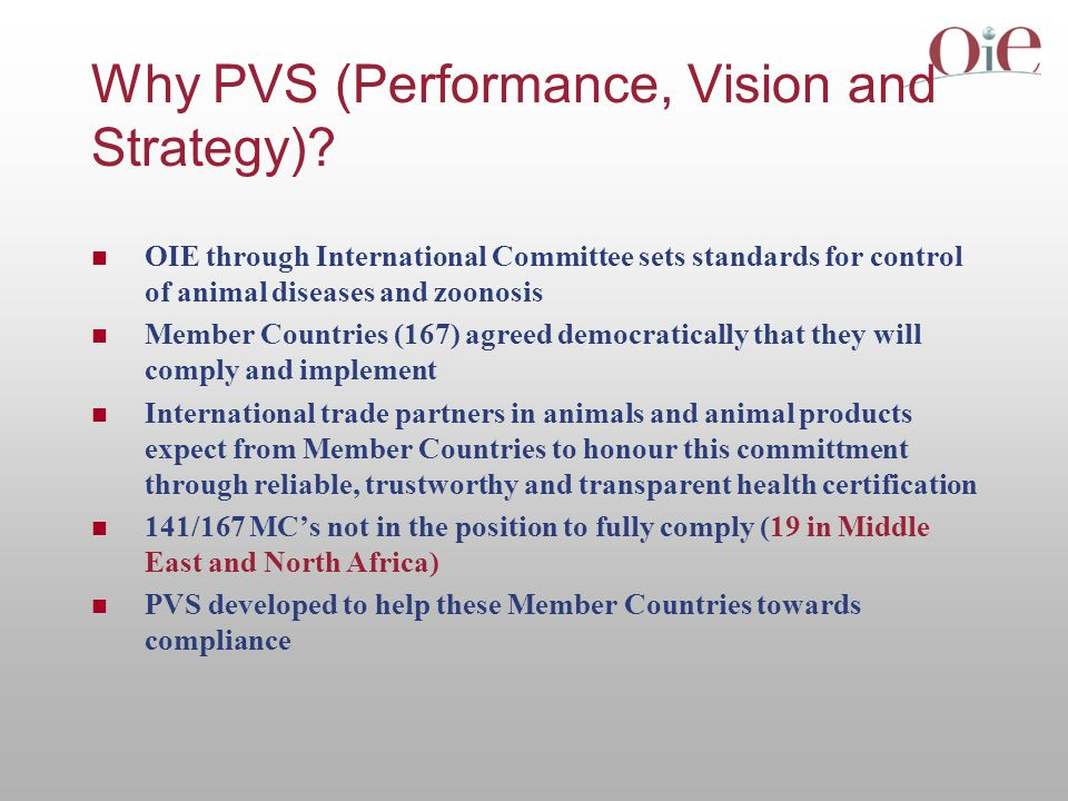 Performance, Vision and Strategy (PVS) for National Veterinary services - The World Organization for Animal Health (OIE) and the Inter-American Institute for Cooperation on Agriculture (IICA) have joined forces to develop the Performance, Vision and Strategy (PVS) instrument.