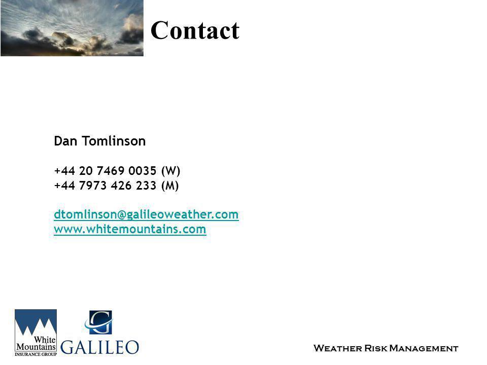 Weather Risk Management Contact Dan Tomlinson +44 20 7469 0035 (W) +44 7973 426 233 (M) dtomlinson@galileoweather.com www.whitemountains.com
