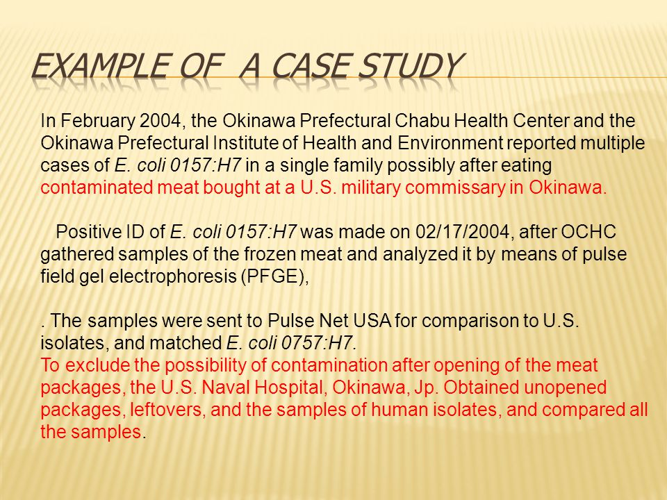 In February 2004, the Okinawa Prefectural Chabu Health Center and the Okinawa Prefectural Institute of Health and Environment reported multiple cases of E.