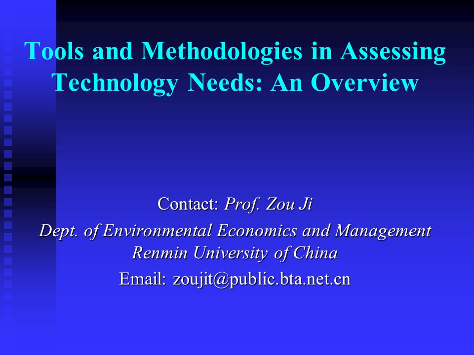 Tools and Methodologies in Assessing Technology Needs: An Overview Contact: Prof.
