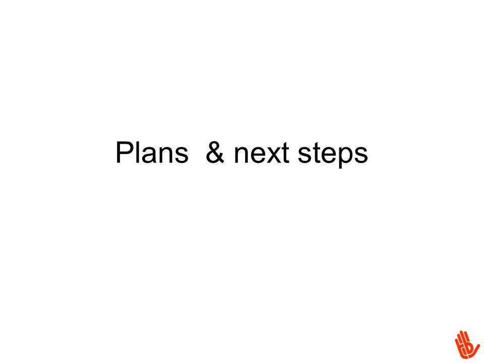 Plans & next steps