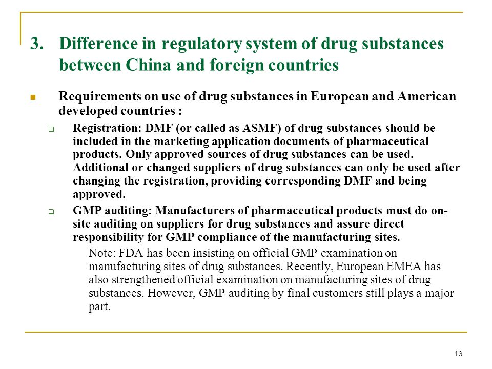 13 3. Difference in regulatory system of drug substances between China and foreign countries Requirements on use of drug substances in European and Am