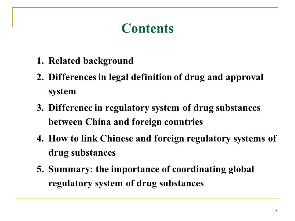 2 Contents 1. Related background 2. Differences in legal definition of drug and approval system 3. Difference in regulatory system of drug substances