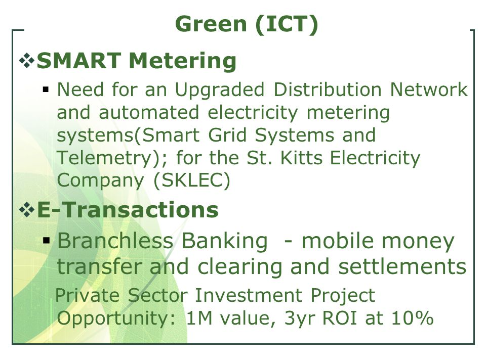 Green (ICT)  SMART Metering  Need for an Upgraded Distribution Network and automated electricity metering systems(Smart Grid Systems and Telemetry);