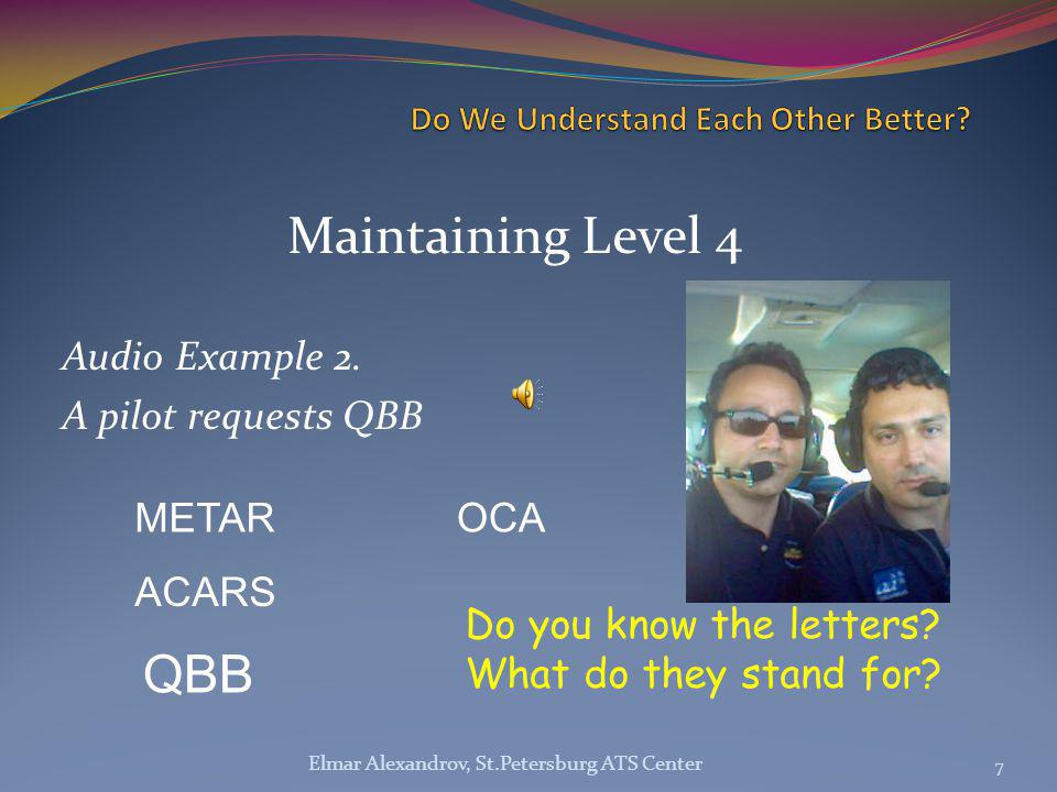 Maintaining Level 4 Audio Example 2.