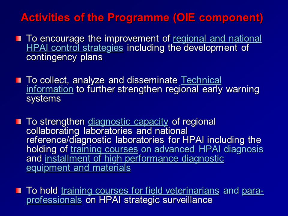 Activities of the Programme (OIE component) To encourage the improvement of regional and national HPAI control strategies including the development of