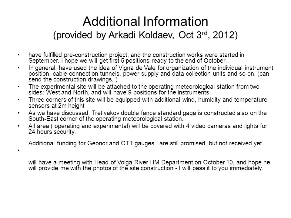 Additional Information (provided by Arkadi Koldaev, Oct 3 rd, 2012) have fulfilled pre-construction project, and the construction works were started in September.