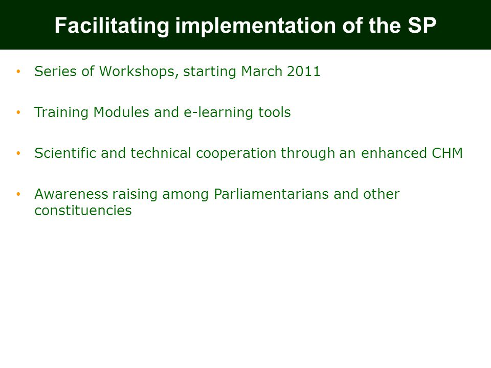 Series of Workshops, starting March 2011 Training Modules and e-learning tools Scientific and technical cooperation through an enhanced CHM Awareness