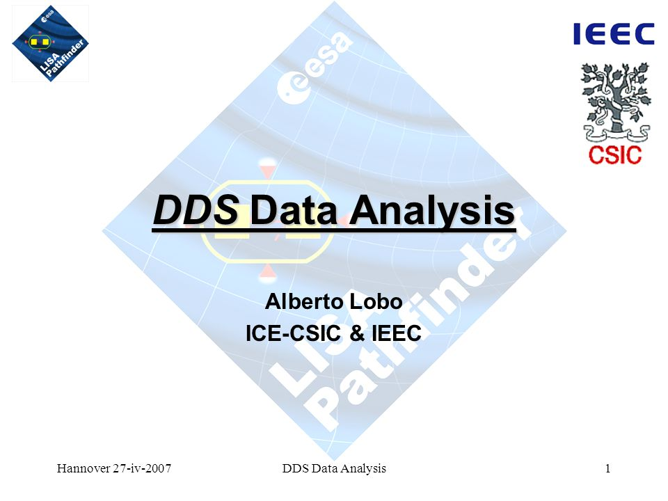Hannover 27-iv-2007DDS Data Analysis1 Alberto Lobo ICE-CSIC & IEEC