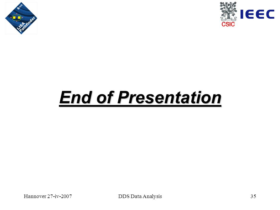 Hannover 27-iv-2007DDS Data Analysis35 End of Presentation