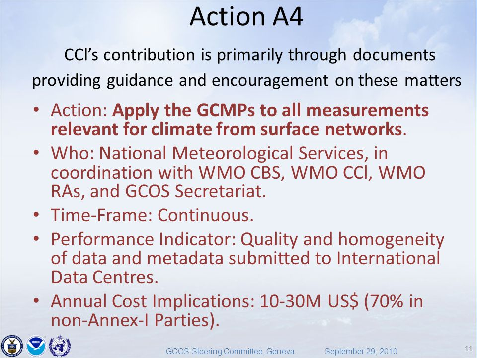 11 GCOS Steering Committee, Geneva. September 29, 2010 11 Action A4 CCl's contribution is primarily through documents providing guidance and encourage