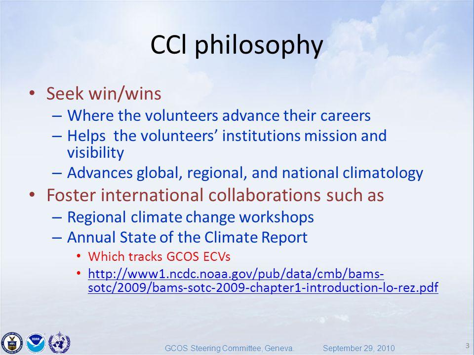 3 GCOS Steering Committee, Geneva. September 29, 2010 3 CCl philosophy Seek win/wins – Where the volunteers advance their careers – Helps the voluntee