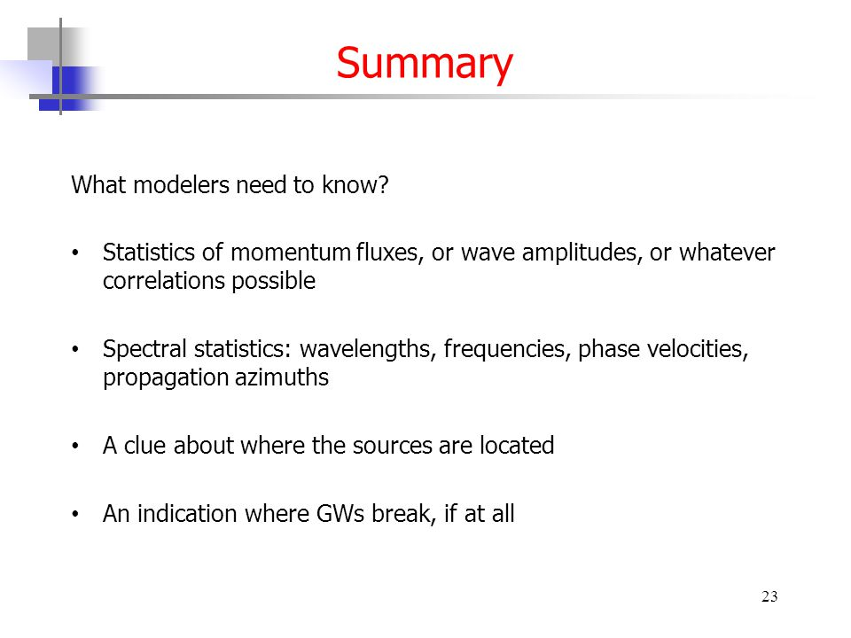 Summary What modelers need to know.