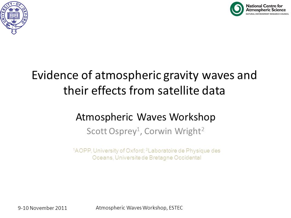 9-10 November 2011 Atmospheric Waves Workshop, ESTEC Gravity Waves Above the Indian Ocean source: MISR (NASA)