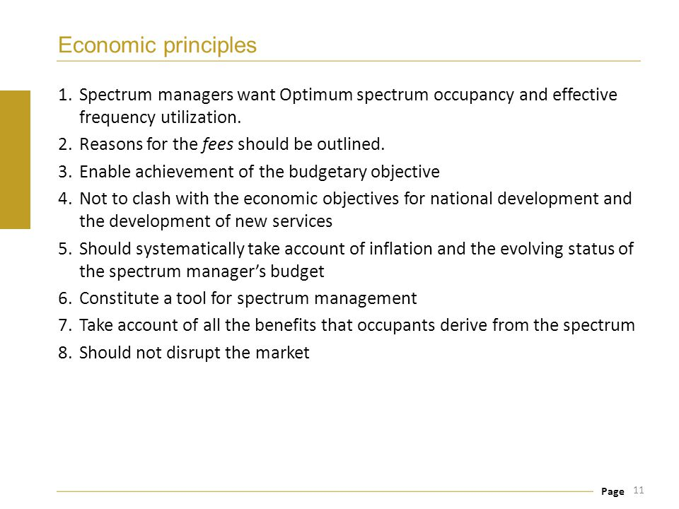 Page Economic principles 1.Spectrum managers want Optimum spectrum occupancy and effective frequency utilization. 2.Reasons for the fees should be out