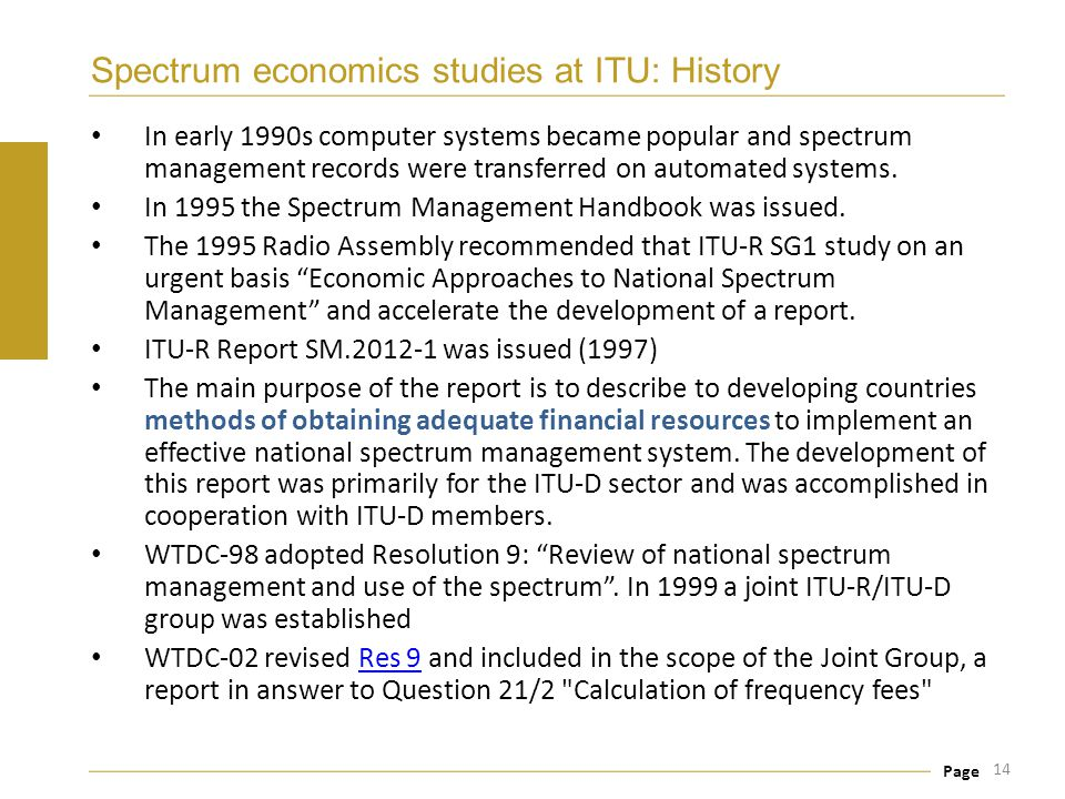 Page Spectrum economics studies at ITU: History In early 1990s computer systems became popular and spectrum management records were transferred on aut
