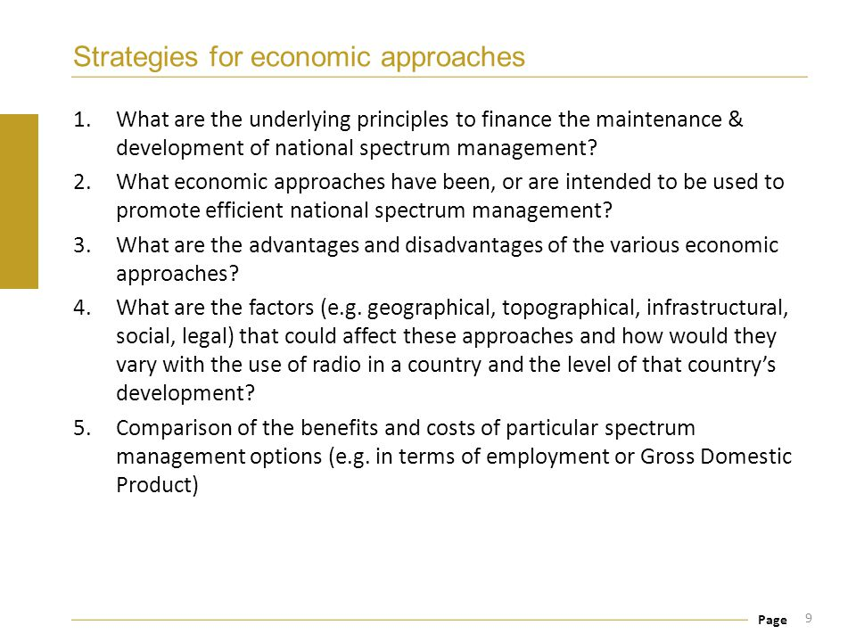 Page Strategies for economic approaches 1.What are the underlying principles to finance the maintenance & development of national spectrum management?