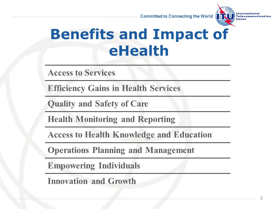 Committed to Connecting the World 3 Benefits and Impact of eHealth