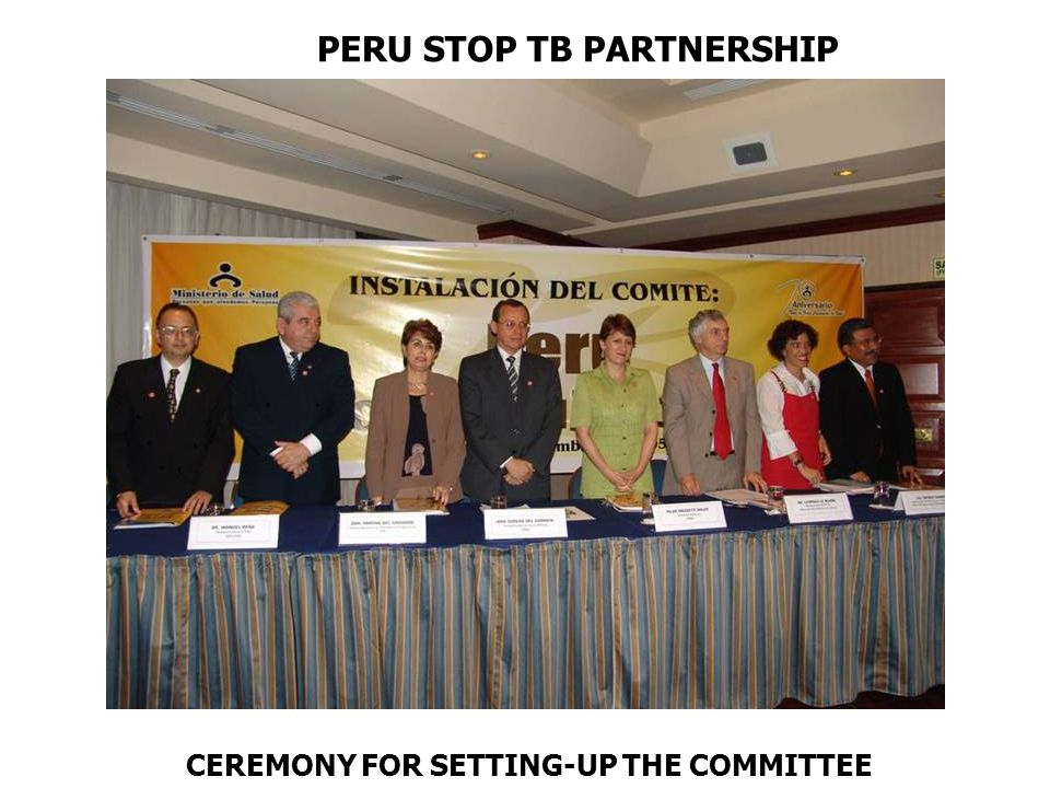 PERU STOP TB PARTNERSHIP CEREMONY FOR SETTING-UP THE COMMITTEE