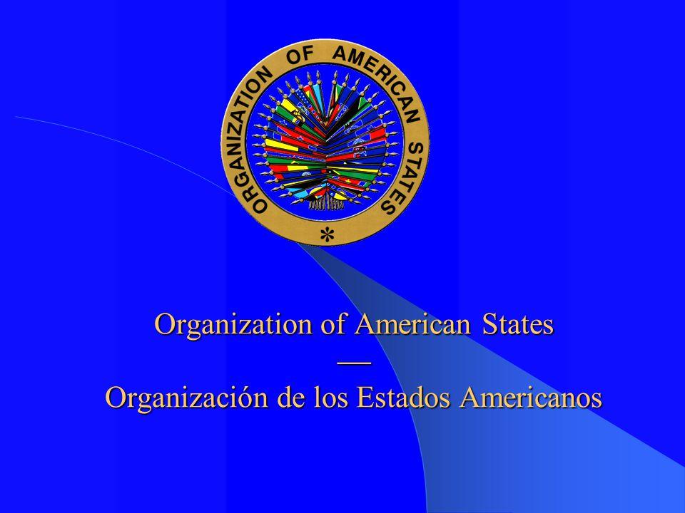 Organization of American States  Organización de los Estados Americanos