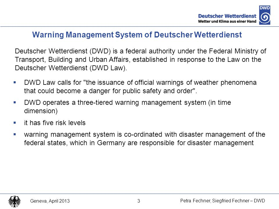 14 Petra Fechner, Siegfried Fechner – DWD Geneva, April 2013 Warning of severe weather and particulary extreme and severe weather (I) Meteorological phenomenontresholdsName wind in ca.