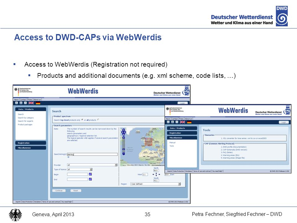 35 Petra Fechner, Siegfried Fechner – DWD Geneva, April 2013  Access to WebWerdis (Registration not required)  Products and additional documents (e.g.