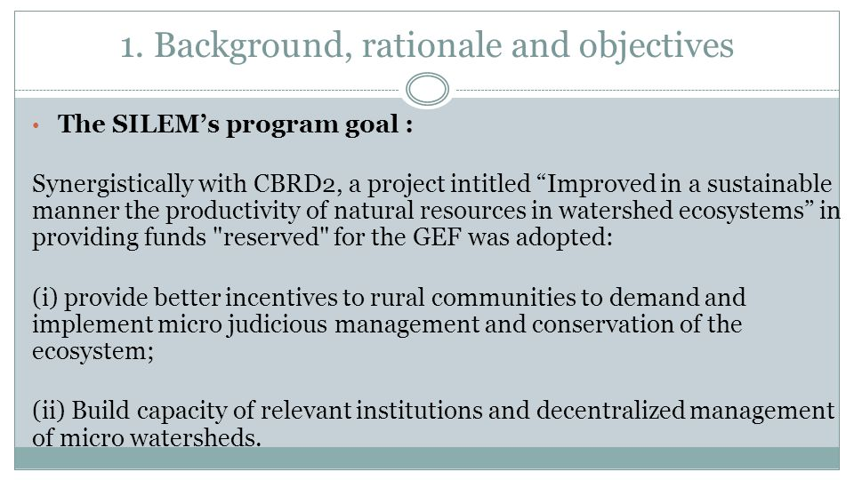 "1. Background, rationale and objectives The SILEM's program goal : Synergistically with CBRD2, a project intitled ""Improved in a sustainable manner th"